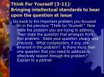 think for yourself 3 11 bringing intellectual standards to bear upon the question at issue