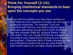 think for yourself 3 14 bringing intellectual standards to bear upon the concepts you use