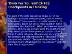 think for yourself 3 18 checkpoints in thinking