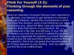 think for yourself 3 5 thinking through the elements of your reasoning