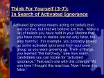 think for yourself 3 7 in search of activated ignorance