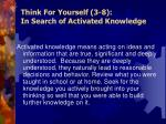 think for yourself 3 8 in search of activated knowledge