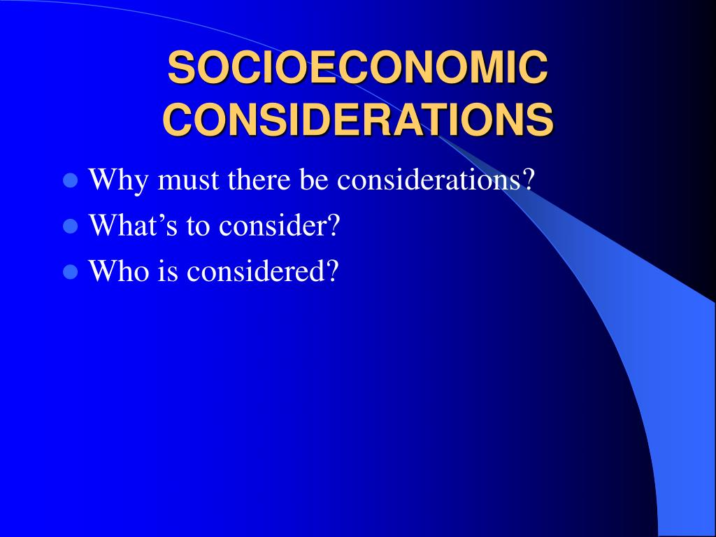 socioeconomic considerations l.