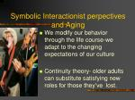 symbolic interactionist perpectives and aging