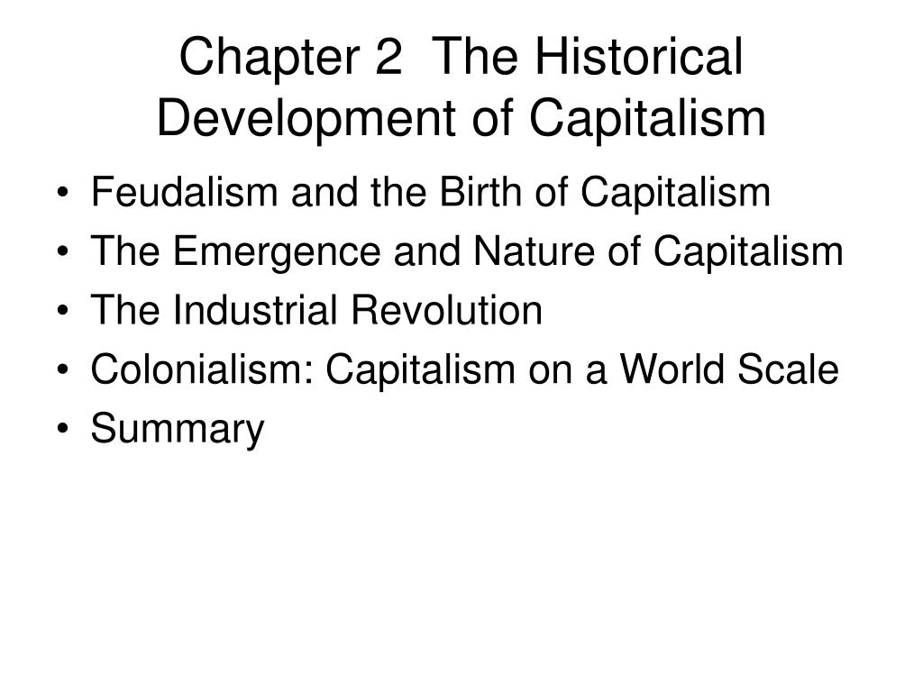 chapter 2 the historical development of capitalism l.