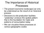 the importance of historical processes