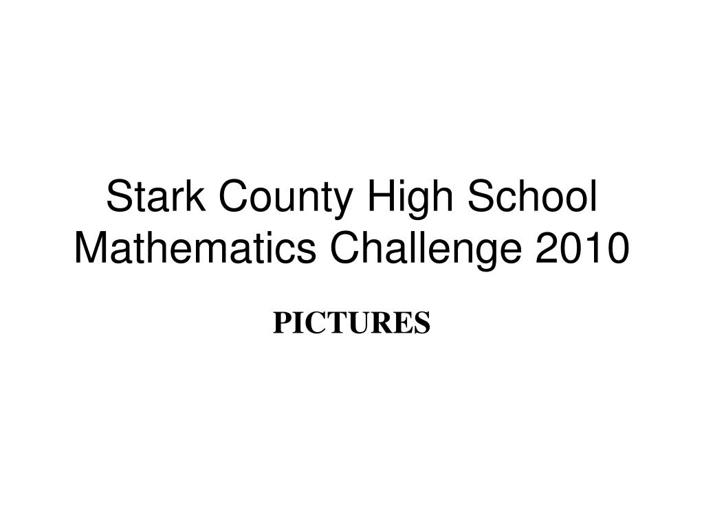 stark county high school mathematics challenge 2010 l.