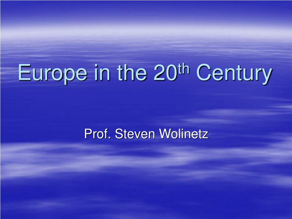 europe in the 20 th century l.