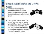 special gears bevel and crown gears