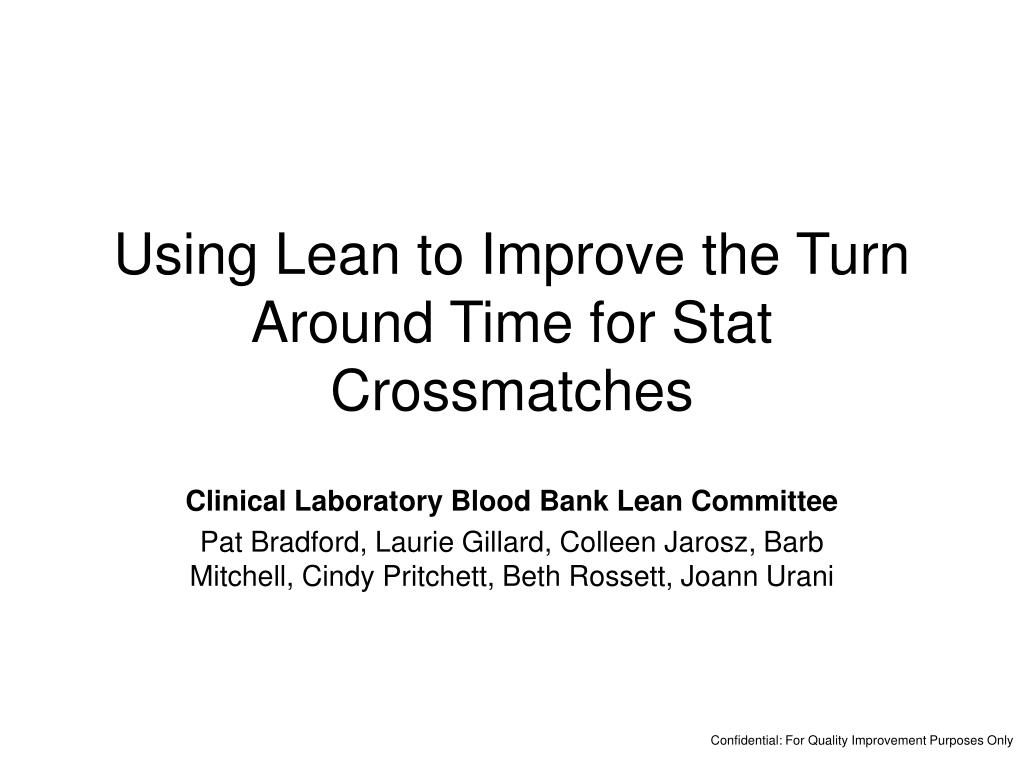 using lean to improve the turn around time for stat crossmatches l.