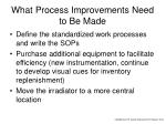what process improvements need to be made