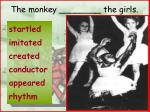the monkey the girls