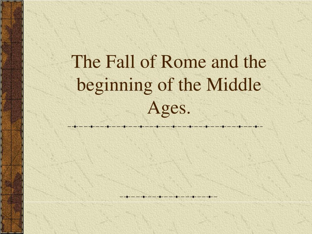 the fall of rome and the beginning of the middle ages l.