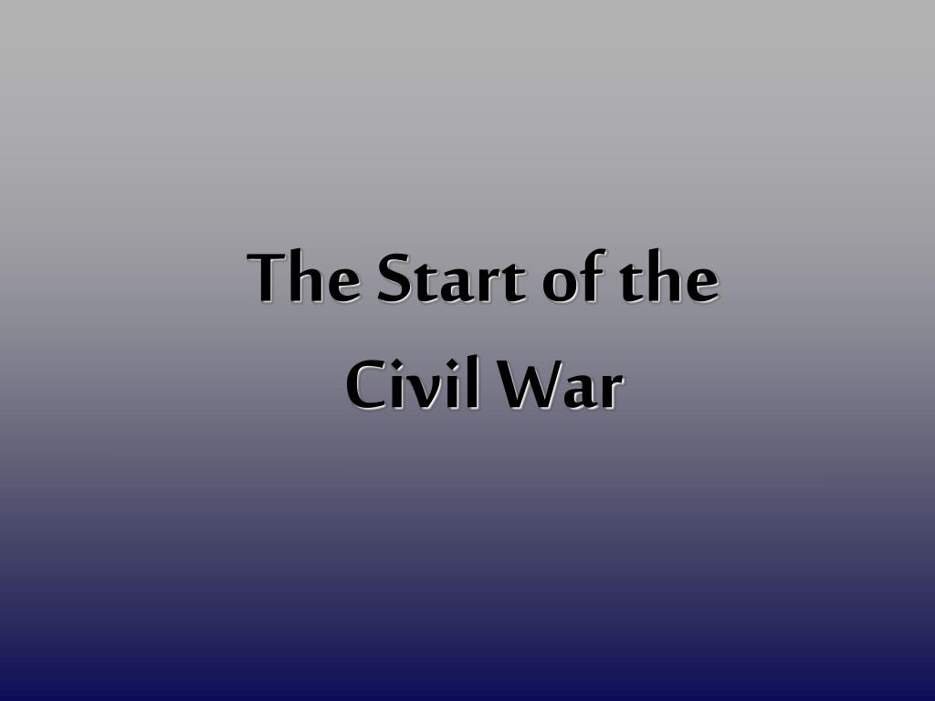 the start of the civil war l.