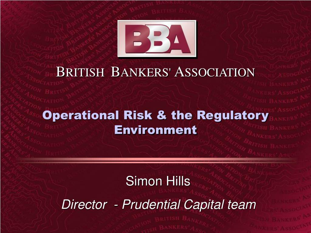 operational risk the regulatory environment l.