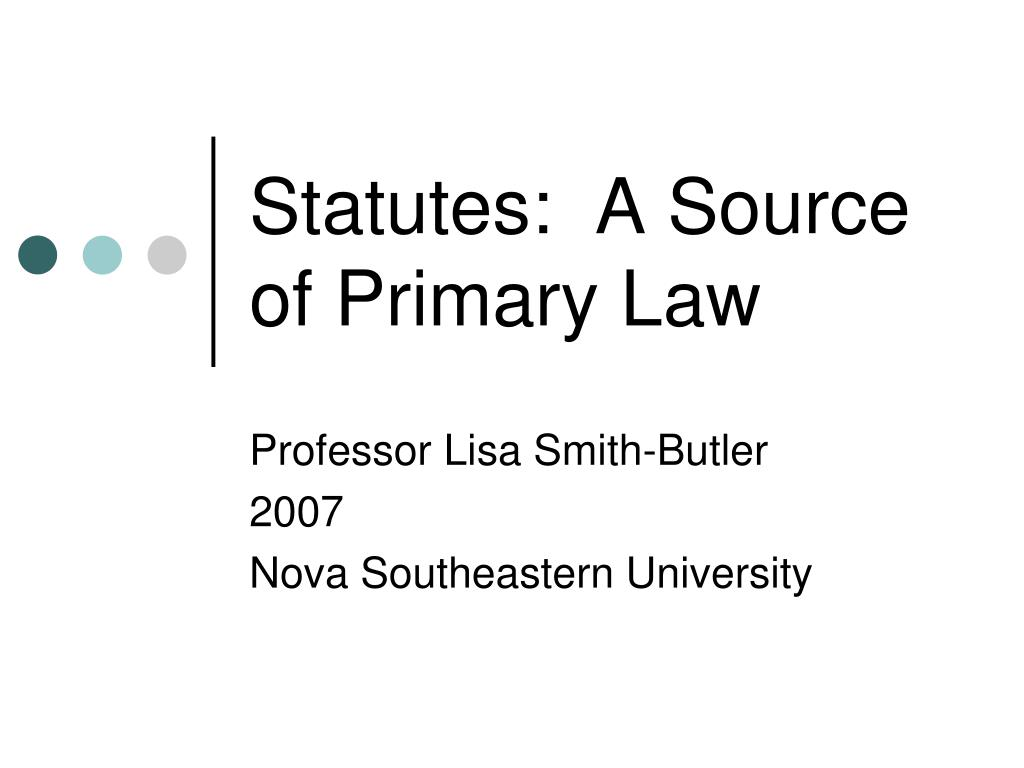 statutes a source of primary law l.