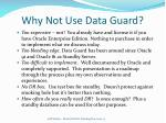 why not use data guard