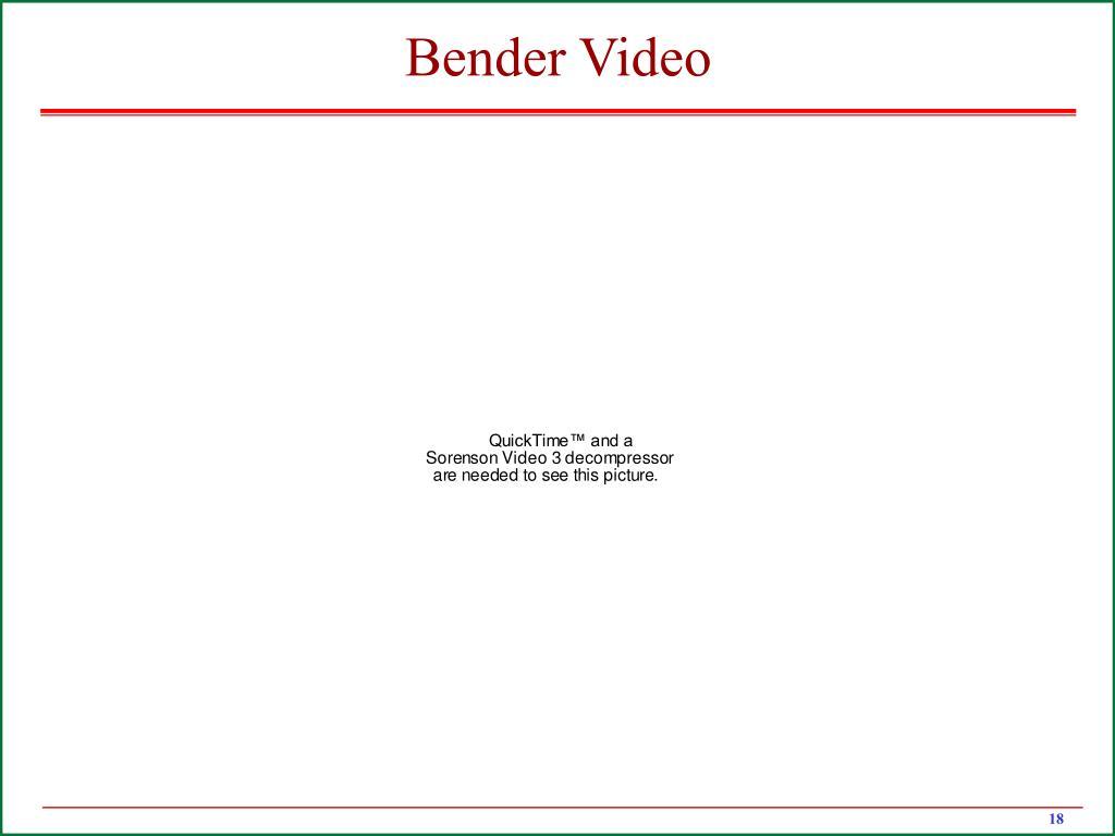 Bender Video