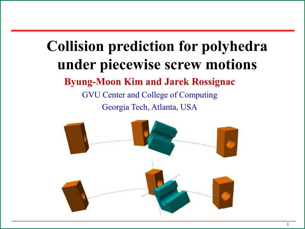 collision prediction for polyhedra under piecewise screw motions l.