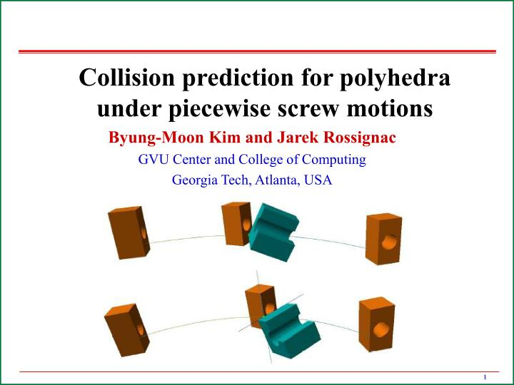 Collision prediction for polyhedra under piecewise screw motions