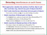 detecting interferences at each frame
