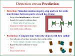 detection versus prediction