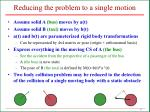 reducing the problem to a single motion
