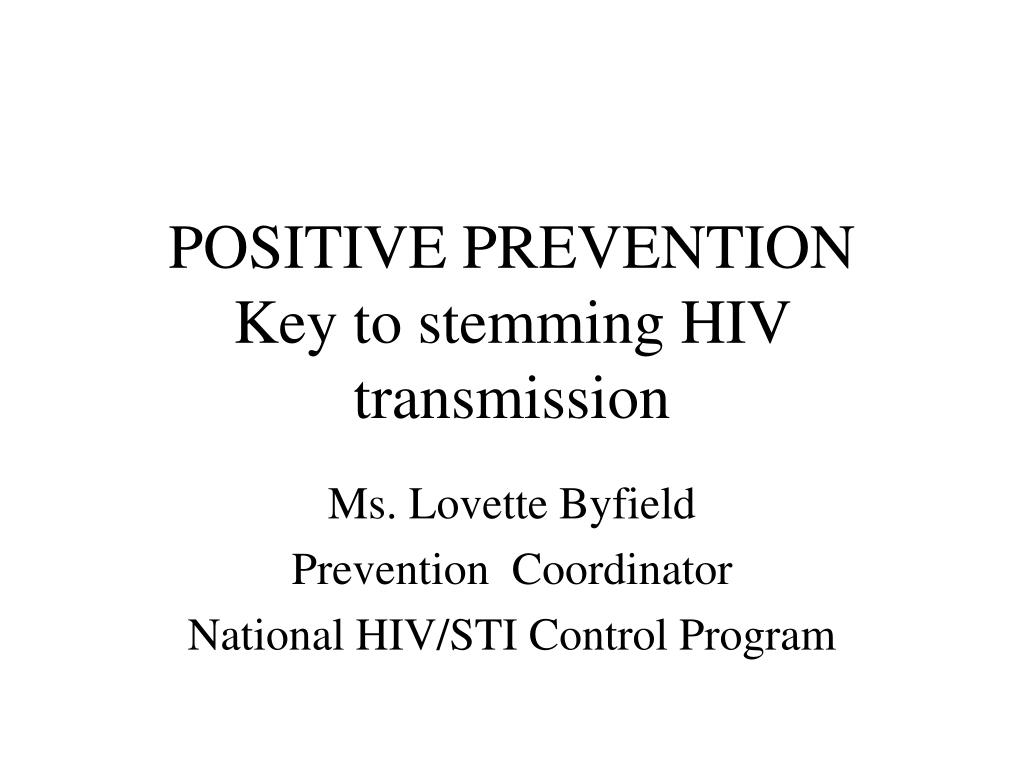 positive prevention key to stemming hiv transmission l.
