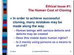 ethical issue 1 the human cost of cloning