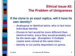 ethical issue 2 the problem of uniqueness