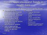 current applications and trends in health care administrative and management applications