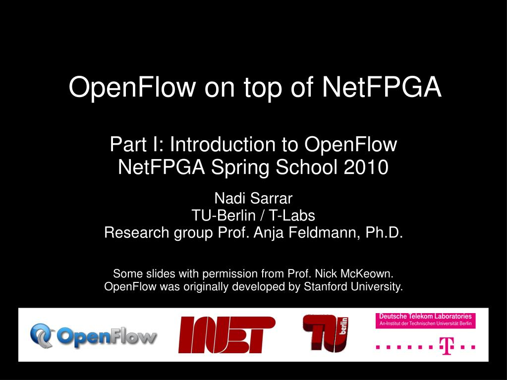 part i introduction to openflow netfpga spring school 2010 l.