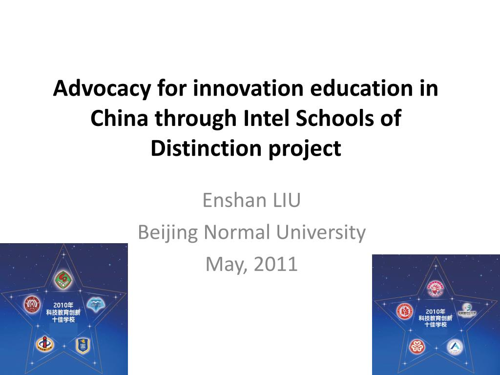 advocacy for innovation education in china through intel schools of distinction project l.