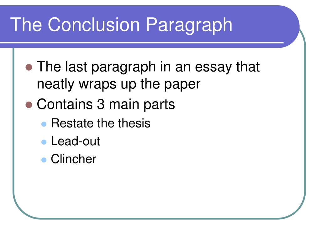 conclusion paragraph in thesis paper A persuasive essay, also known as an argumentative essay, is one that requires a student to investigate a topic and argue a viewpoint college-level persuasive essays generally have three sections that include an introduction in which a thesis or argument is presented, body paragraphs in which arguments and counterarguments are presented, and a conclusion.