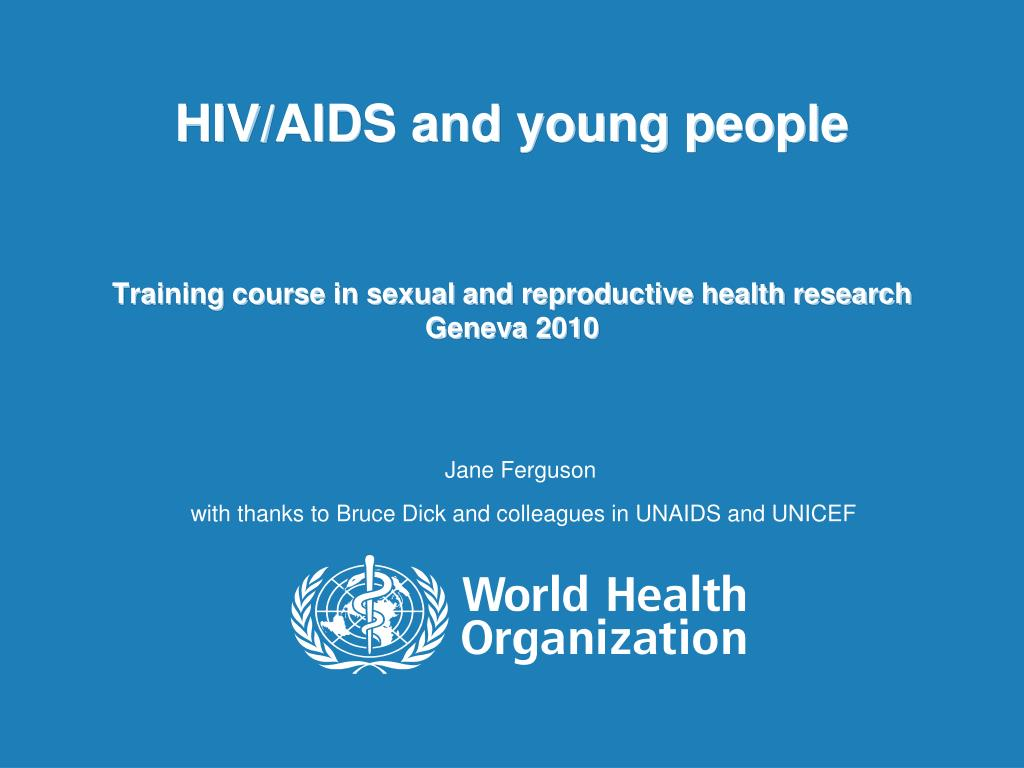hiv aids and young people training course in sexual and reproductive health research geneva 2010 l.