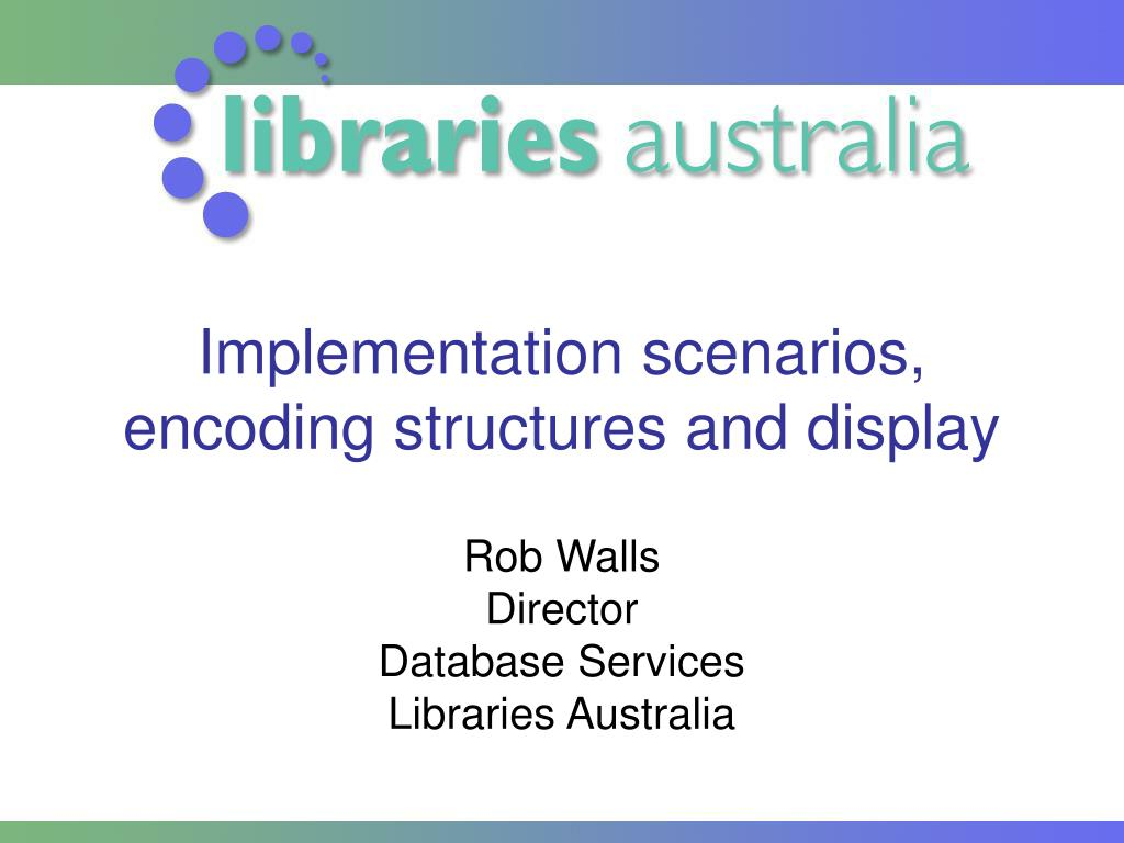 implementation scenarios encoding structures and display l.