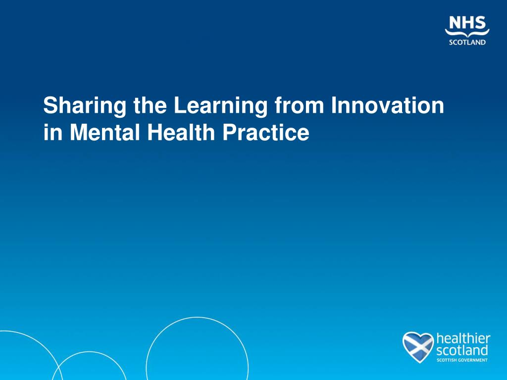 sharing the learning from innovation in mental health practice l.