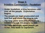 stage 2 primitive communism feudalism
