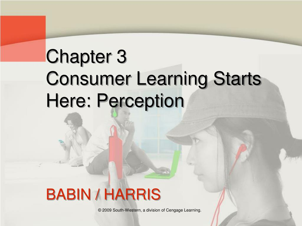 consumer learning starts here perception Mrkt331 6 of 7 9/8/2016 3 sept 19 chapter 2: value and the consumer behavior value framework chapter 3: consumer learning starts here: perception.