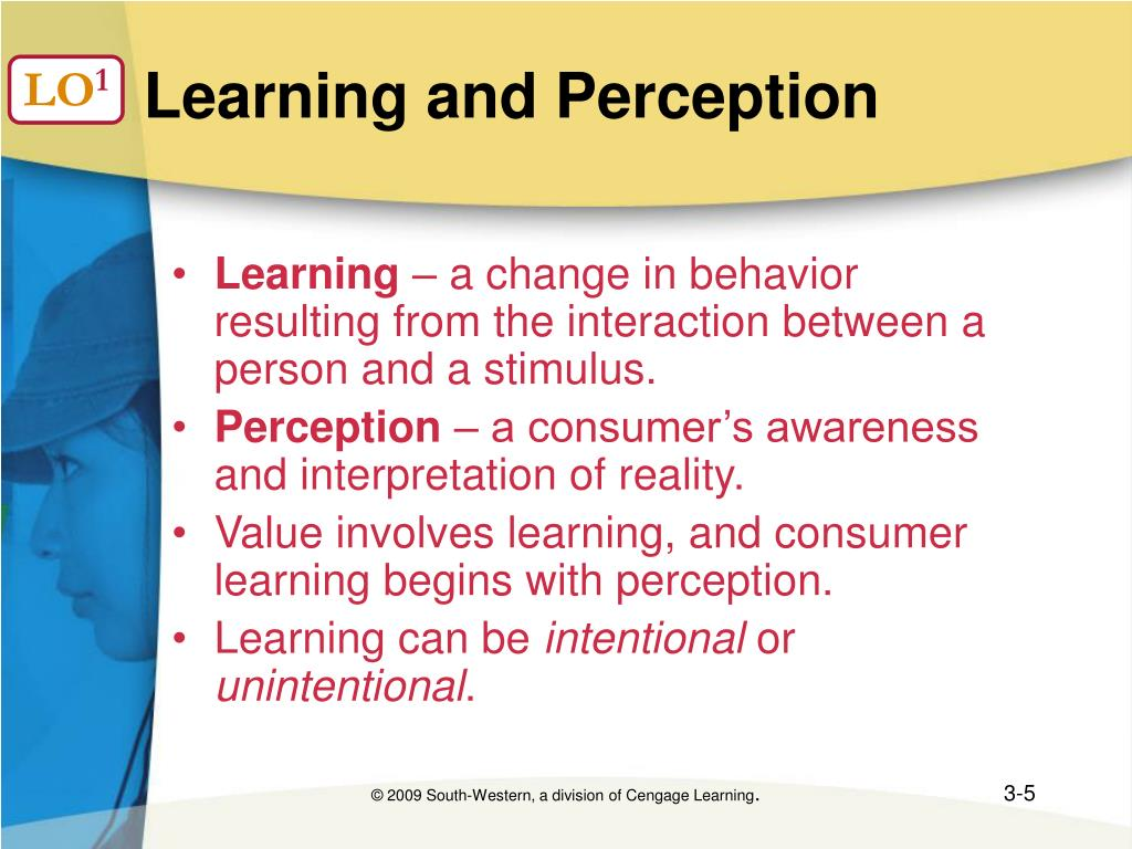 consumer learning starts here perception Consumer perception information processing involves a series of activities by which stimuli are recognised, perceived, transformed into meaningful information and stored in memory exposure to stimuli deliberate or random attention to stimuli perception low-involvement or high-involvement interpretation of stimuli.