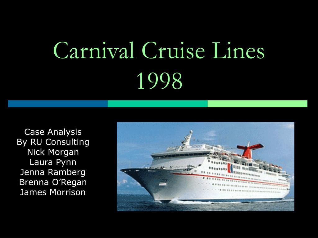carnival cruise lines case Free case study solution carnival cruise lines case analysis carnival cruise lines is the largest cruise company in north america and carries more than 60,000.