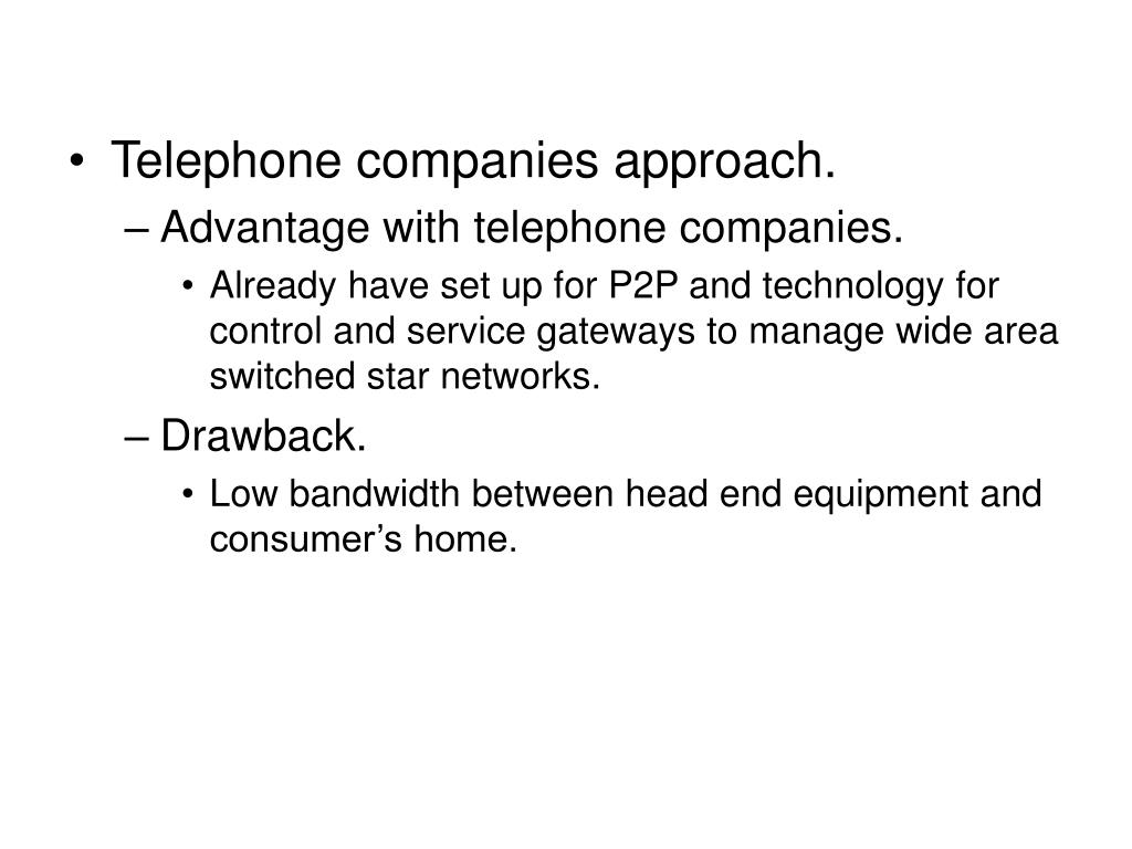 Telephone companies approach.