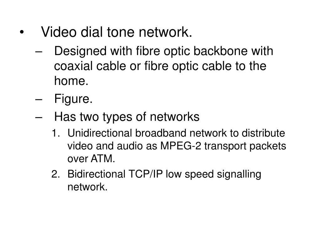 Video dial tone network.