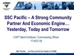 ssc pacific a strong community partner and economic engine yesterday today and tomorrow