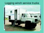 logging winch service trucks