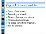 capital letters are used for
