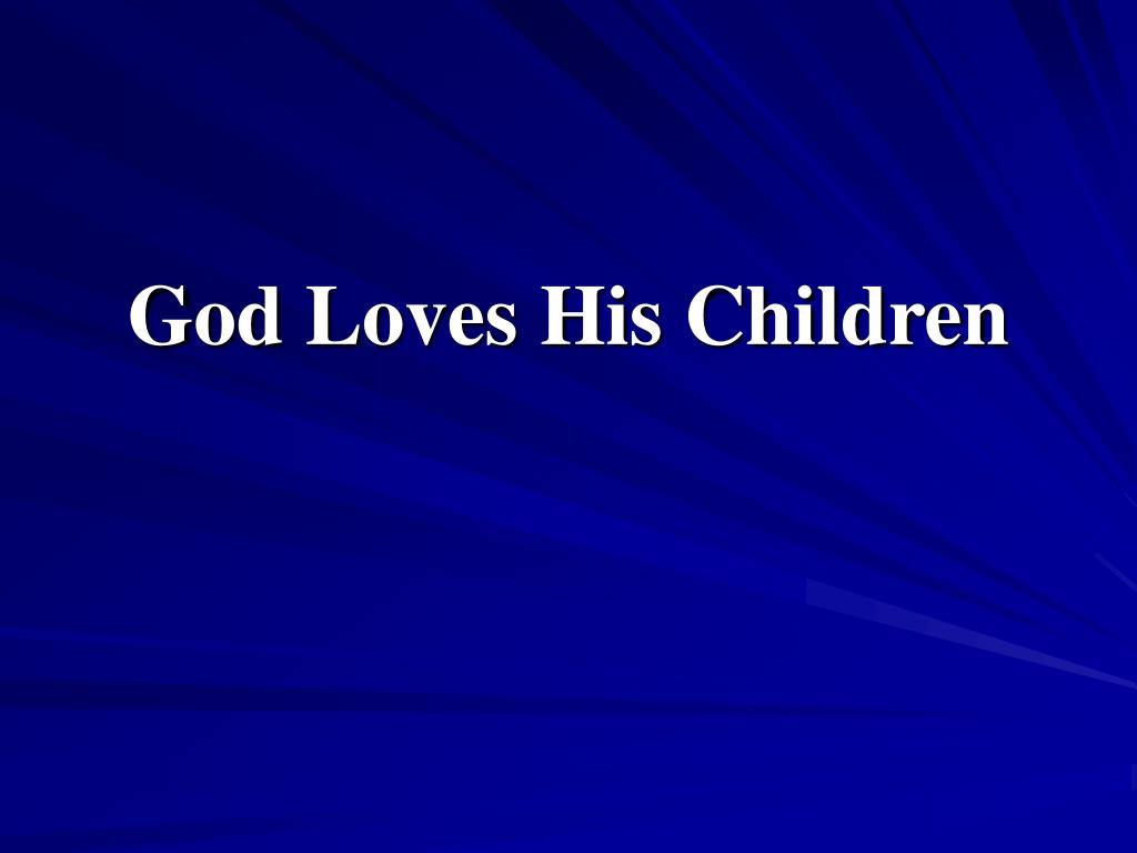 god loves his children l.