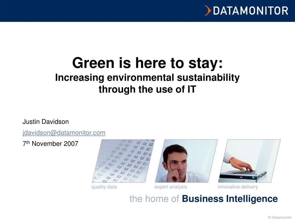green is here to stay increasing environmental sustainability through the use of it l.