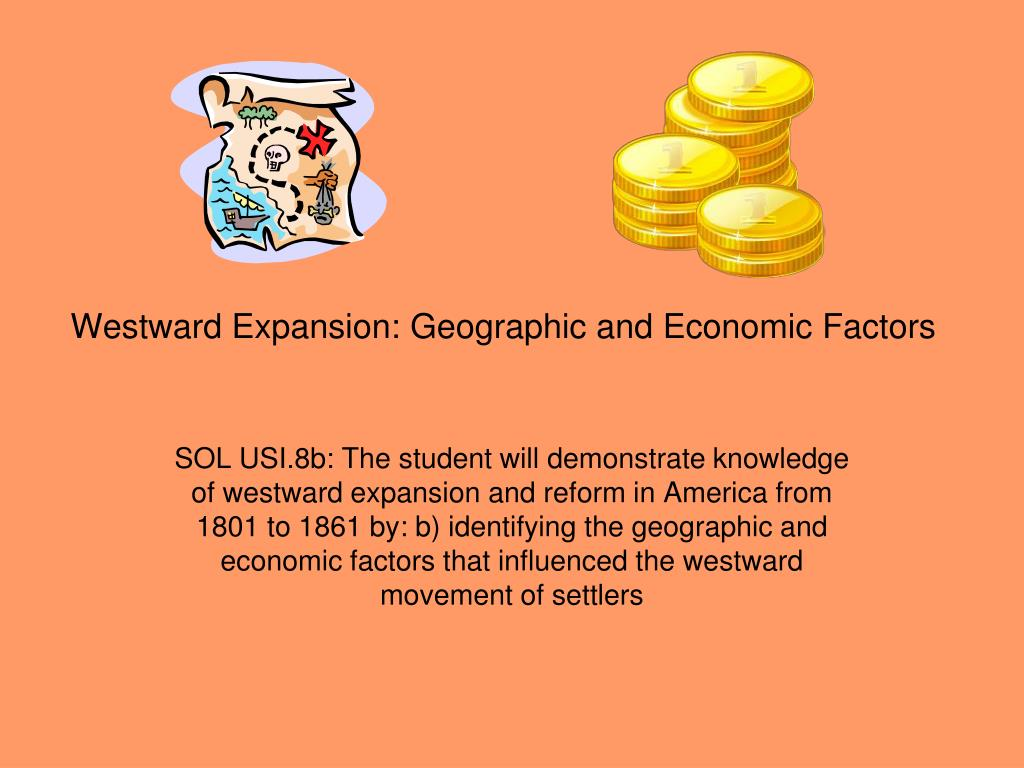 westward expansion geographic and economic factors l.