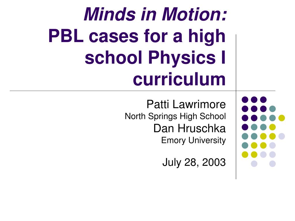 minds in motion pbl cases for a high school physics i curriculum l.